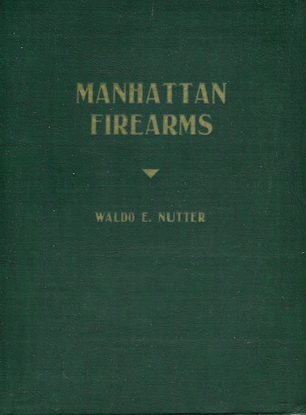 Manhattan Firearms. Waldo E. Nutter.