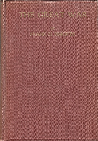 The Great War: The Second Phase (From the Fall of Antwerp to the Second Battle of Ypres). Frank H. Simonds.