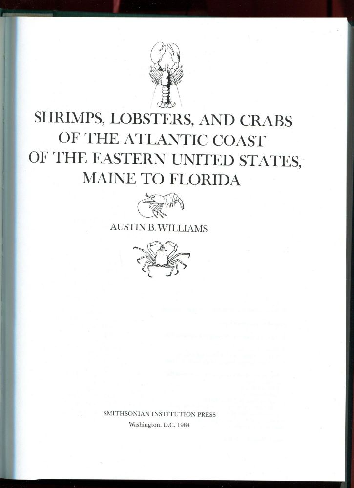 Shrimps, Lobsters, And Crabs Of The Atlantic Coast Of The Eastern United States, Maine To Florida. Austin B. Williams.