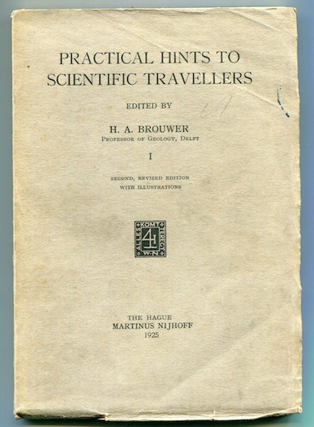 Practical Hints to Scientific Travellers. H. A. Brouwer.