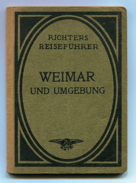 Richters Reisefuher Weimar und Umgebung, (Weimar and Surroundings). Hermann Schlag.