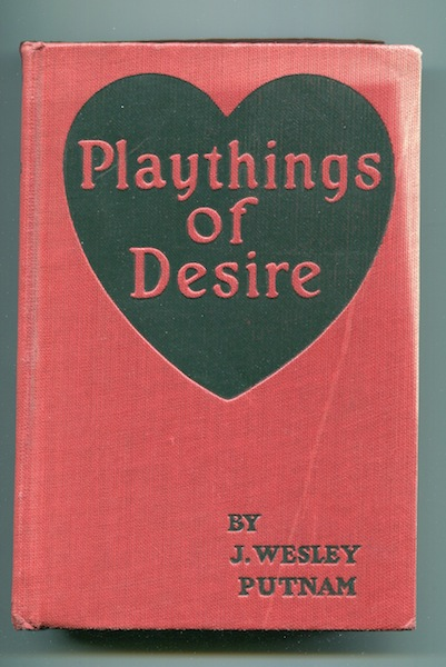 Playthings Of Desire; Illustrated with scenes from the Photo-Play. J. Wesley Putnam.