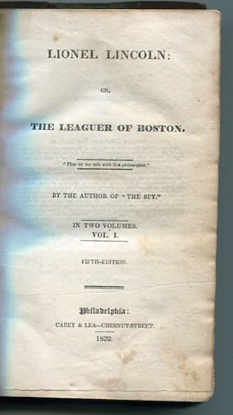 "Lionel Lincoln, or, the Leaguer of Boston. By The Author Of ""The Spy"" James Fenimore Cooper."