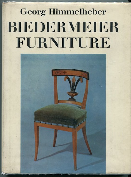 Biedermier Furniture; Translated and Edited by Simon Jervis. Georg Himmelheber.