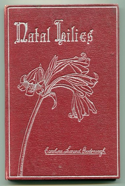 Natal Lilies and Other Poems. Caroline Leonard Goodenough.
