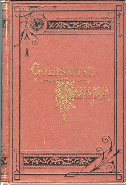 Poems, Plays and Essays by Oliver Goldsmith, M. B. with a Critical Dissertation on His Poetry by John Aiken, M. D. Oliver Goldsmith.