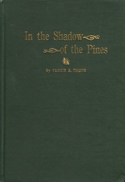 In The Shadow Of The Pines; With An Introduction By Alfred A. Furman. Fannie A. Damon.