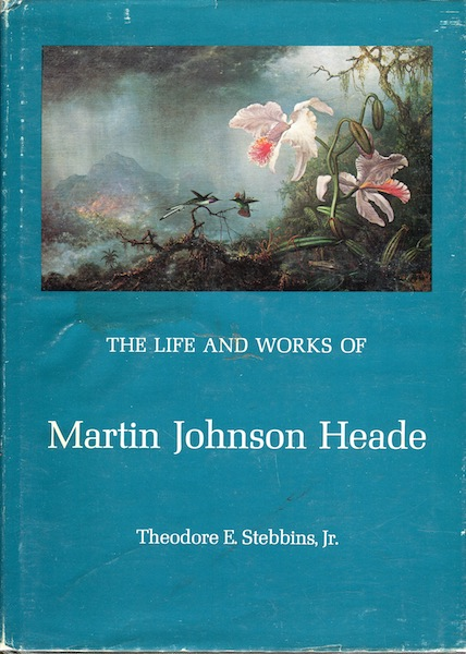 The Life and Works of Martin Johnson Heade. Theodore E. Stebbins Jr.