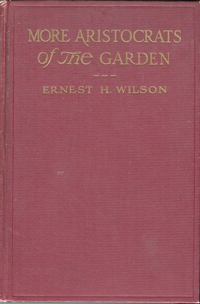 More Aristocrats of the Garden. Ernest H. Wilson.