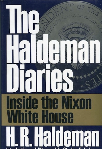 The Haldeman Diaries; Inside The Nixon White House; Introduction and Afterword By Stephen E. Ambrose. H. R. Haldeman.