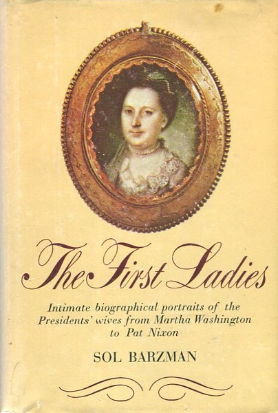 The First Ladies. Sol Barzman.