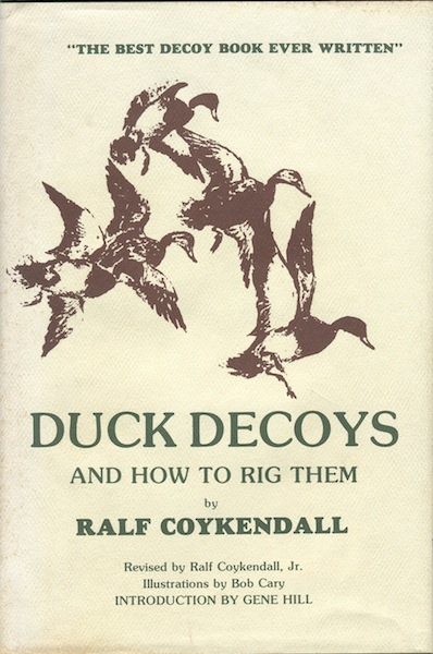 Duck Decoys and How to Rig Them. Ralf Coykendall.
