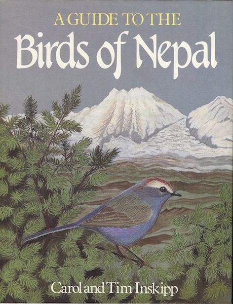 A Guide to the Birds of Nepal. Carol and Tim Inskipp.