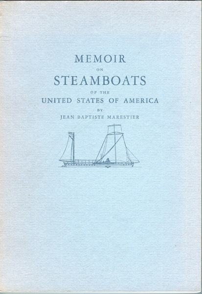 Memoirs on Steamboats of the United States of America. Jean Baptiste Marestier.