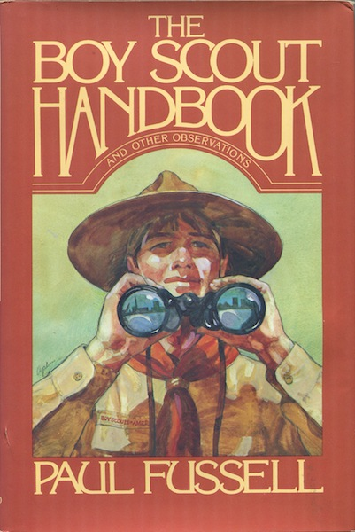 The Boy Scout Handbook and Other Observations. Paul Fussell.