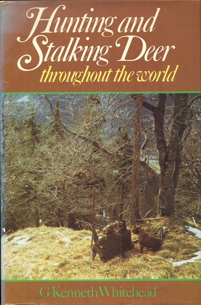 Stalking Deer Throughout the World. G. Kenneth Whitehead.