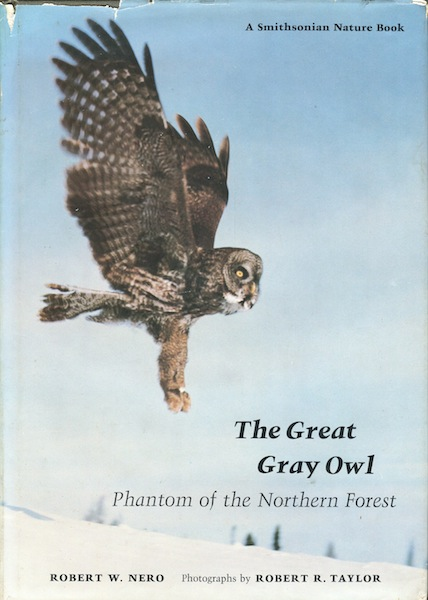 The Great Gray Owl: Phantom of the Northern Forest. Robert W. Nero.