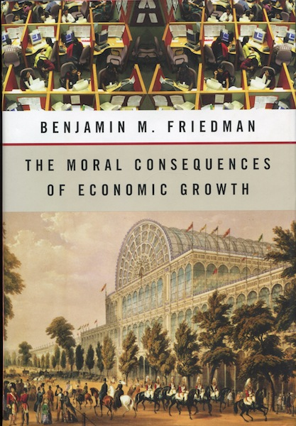 The Moral Consequences of Economic Growth. Benamin M. Friedman.