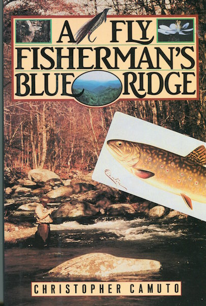 A Fly Fishernman's Blue Ridge. Christopher Camuto.