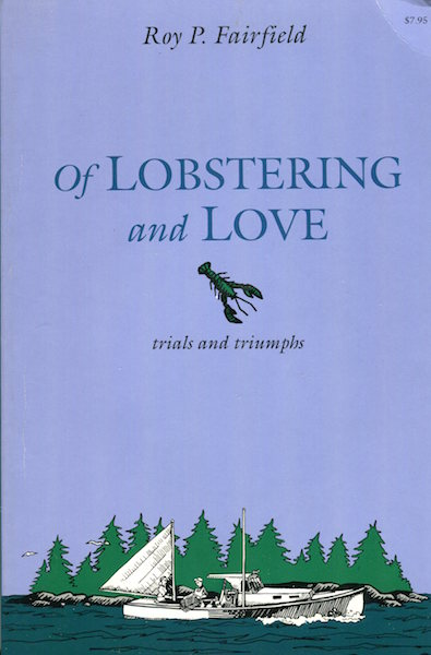 Of Lobstering and Love, trials and triumphs. Roy P. Fairfield.