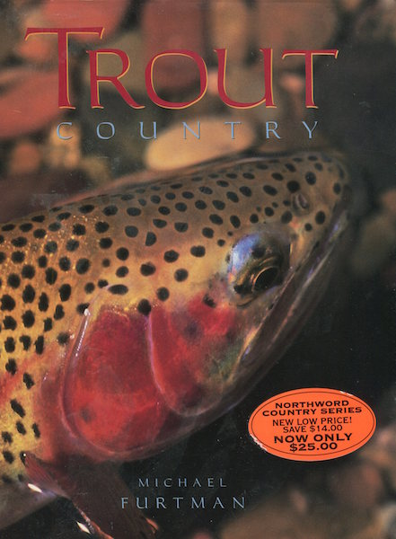 Trout Country. Michael Furtman.
