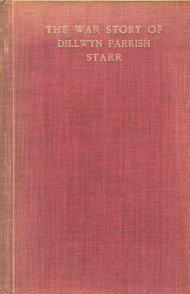 The War Story of Dillwyn Parrish Starr. Louis Starr.