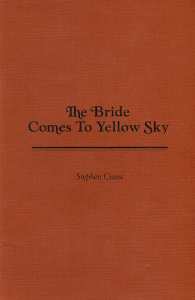 The Bride Comes To Yellow Sky; Introduction by John Jenkins. Stephen Crane.