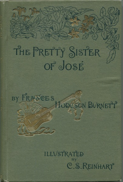 The Pretty Sister of Jose. Frances Hodgson Burnett.