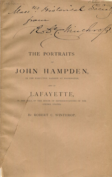 The Portraits Of John Hampden In The Executive Mansion In Washington And Of Lafayette In The Hall Of The House Of Representatives Of The United States. Robert C. Winthrop.