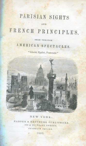 Parisian Sights And French Principles Seen Through American Spectacles. James Jackson Jarvis.