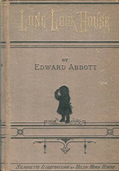 Long Look House; A Book For Boys and Girls. Edward Abbott.