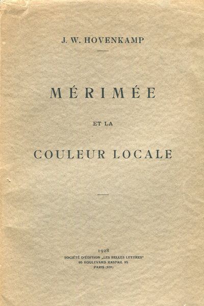 Merimee' Et La Couleur Locale. (Merimee' And Local Color - Contribution to the study of local color). Jan Willem Hovenkamp.