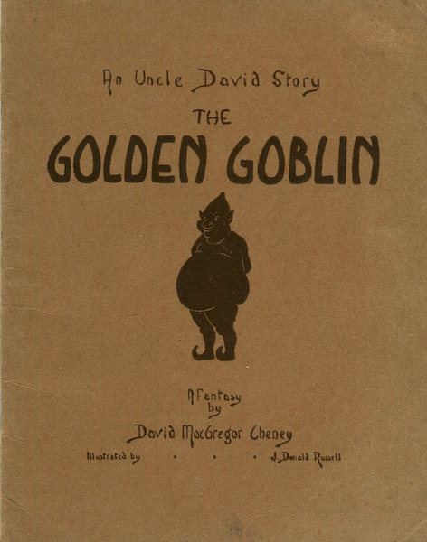 The Golden Goblin; An Uncle David Story. David MacGregor Cheney.