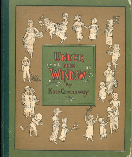 Under The Window, Pictures And Rhymes For Children. Kate Greenaway.