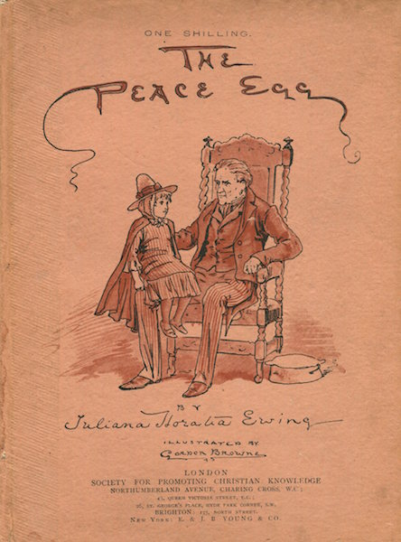 The Peace Egg and A Christmas Mumming Play. Juliana Horatia Ewing.