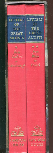 Letters of the Great Artists; Vol. 1; From Ghiberti to Gainsborough--Vol II; From Blake To Pollock. Richard Friedenthal.