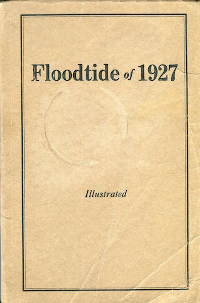 Floodtide Of 1927. A Gathering Of Reports And Pictures Which Tell Their Story Graphically Of The Great November Flood In Vermont State. Luther B. Johnson, Compiler.