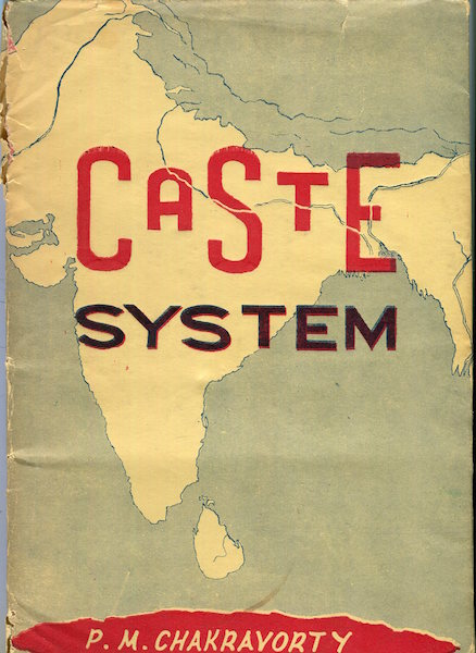 Caste System in India. P. M. Chakravorty.