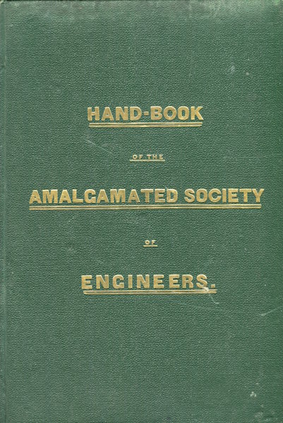 Hand-Book For Engineers, Published In The Interest Of The Amalgamated Society of Engineers. Edward Sutcliffe, Vacant Book-keeper.