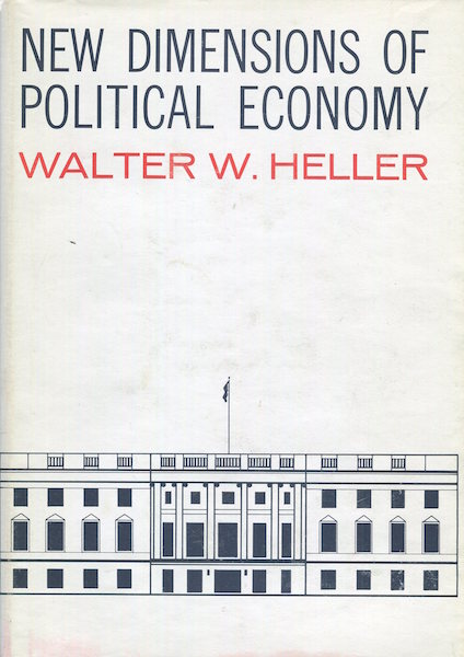 New Dimensions of Political Economy. Walter W. Heller.
