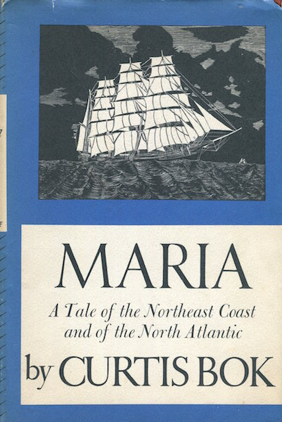Maria: a Tale of the Norhtheast Coast and of the North Atlantic. Curtis Bok.