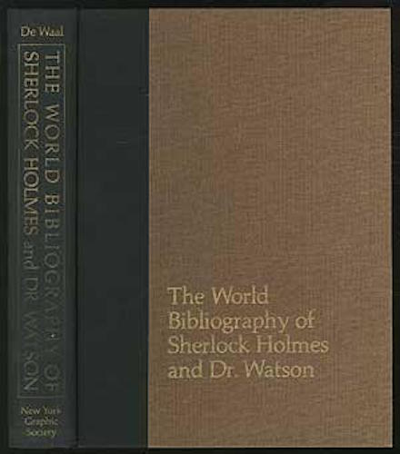 The World Bibliography of Sherlock Holmes and Dr Watson: A Classified and Annotated List of Materials relating to their Lives and Adventures. de Waal Ronald Burt.