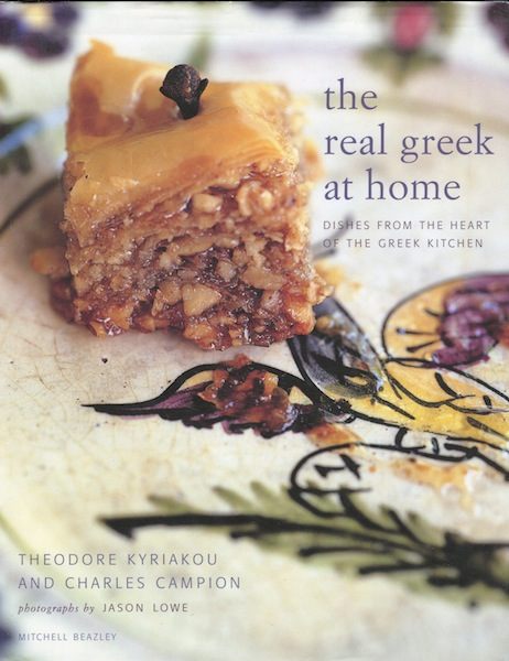 The Real Greek at Home: Dishes from the Heart of the Greek Kitchen. Theodore Kyriakou, Charles Campion.
