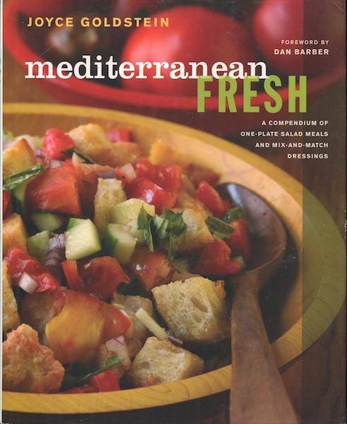 Mediterranean Fresh: A Compendium of One-Plate Salad Meals and Mix-and-Match Dressings. Joyce Goldstein.