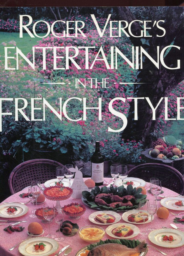 Entertaining in the French Style. Roger Verge.