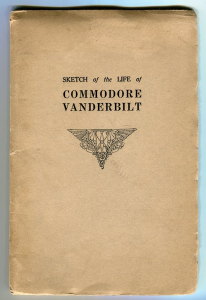 Sketch of the Life of Commodore Vanderbilt. Anonymous.