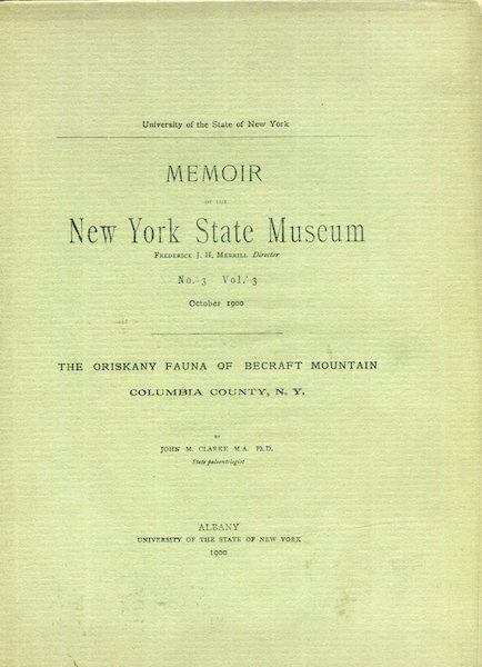 Memoir of The New York State Museum. Volume 3, Number 3. October 1900; The Oriskany Fauna Of Becraft Mountain, Columbia County New York. John M. Clarke.