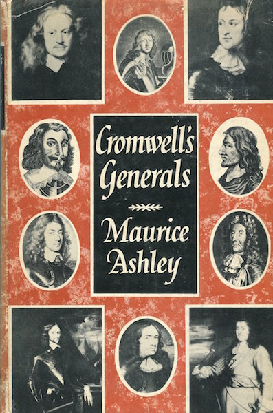 Cromwell's Generals. Maurice Ashley.