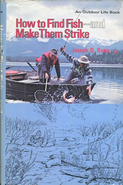 How To Find Fish - and Make Them Strike. Jr. Joseph D. Bates.