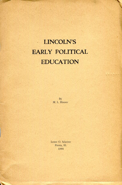 Lincoln's Early Political Education. M. L. Houser.